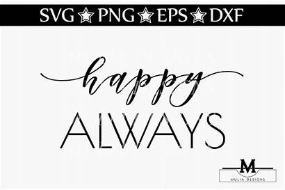 Svg Always Happy Dinglehopper Crafter Thehungryjpeg Media1