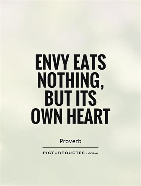 Envy Quotes Envy Eats Nothing But Its Own Picture Quotes