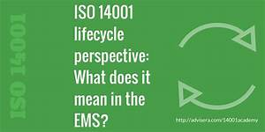 Implementation Consultant Iso 14001 Lifecycle Perspective What Does It Mean In The Ems