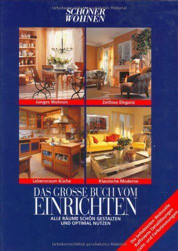 Schöner Wohnen Buch by Sch 246 Ner Wohnen Das Gro 223 E Buch Vom Einrichten Alle R 228 Ume