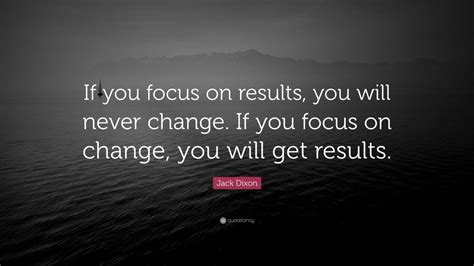 jack dixon quote   focus  results