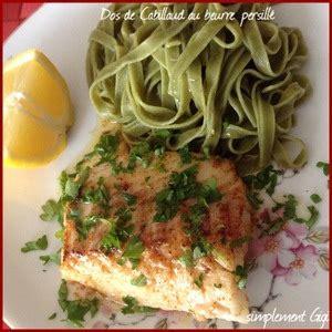 cuisiner du cabillaud dos de cabillaud au beurre persillé recette iterroir