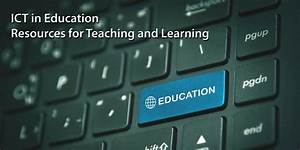 Ict In Education Resources For Teaching And Learning
