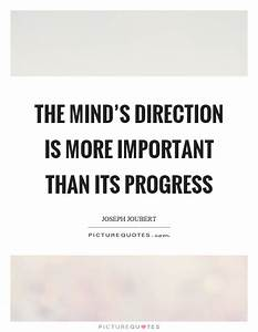The mind's ... Importance Of Progress Quotes
