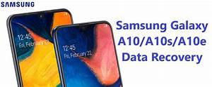How To Recover Deleted Data From Samsung Galaxy A10  A10s  A10e