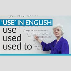 Learn English Grammar Use, Used, And Used To Youtube