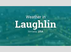 Weather for Laughlin, Nevada, USA