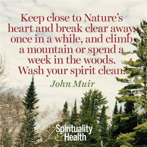 john muir  nature  breaking  spirituality health
