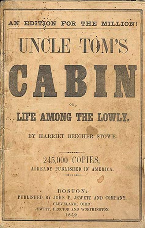 Tom S Cabin Novels That Changed The Way Americans Viewed Slavery And