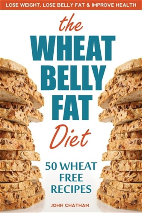 wheat belly fat diet lose weight lose belly fat improve