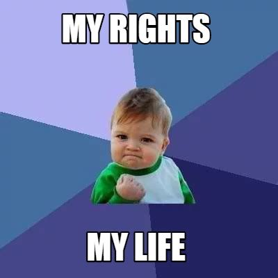 Meme My Picture - meme creator my rights my life meme generator at memecreator org