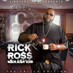 Rick Ross Million Dollar Boss Trilla Edition Hosted By