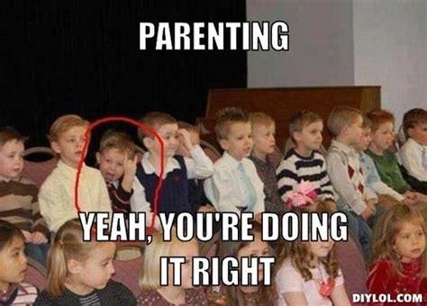 Parent Meme - the proud parent best quot doing it right quot memes