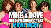 Mike and Dave Need Wedding Dates   Movie Night - YouTube