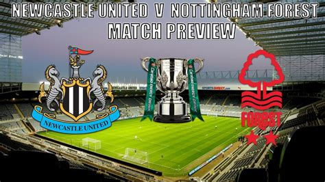 Newcastle United V Nottingham Forest Match Preview - YouTube