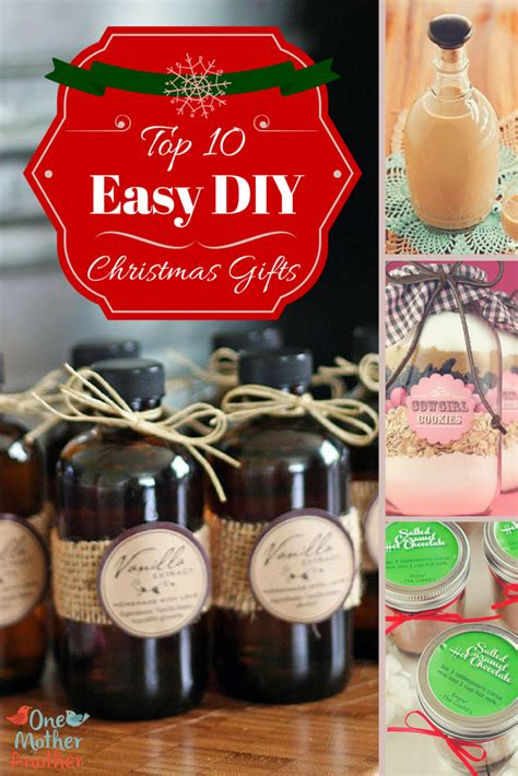 top 10 easy diy christmas gifts one mother to another