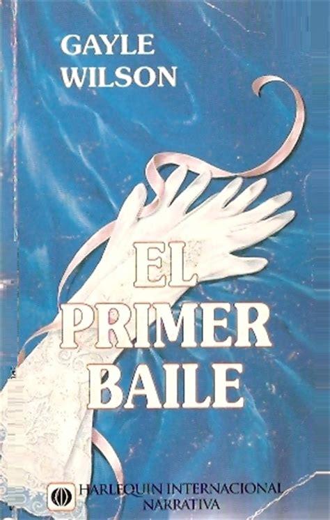 Gayle Wilson El Primer Baile Novelas Gratis Rom 225 Nticas