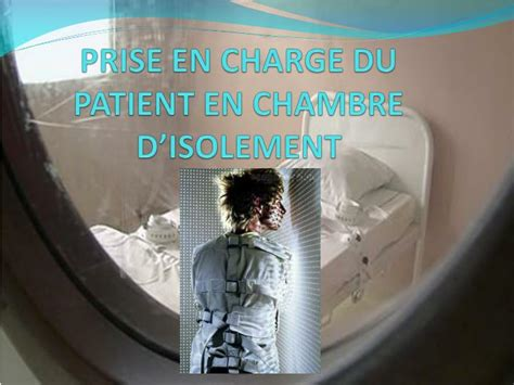 chambre d isolement ppt isolement en psychiatrie powerpoint presentation