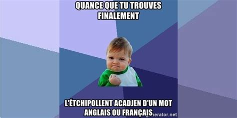 Meme In French - rising voices 187 the acadian french language finding new frontiers online through memes