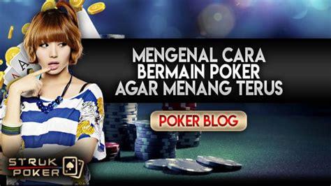 Mengenal Cara Bermain Poker Agar Menang Terus Strukpoker