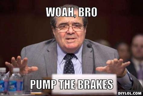 Woah Meme Scalia Scotus Memes