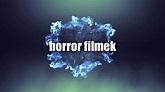 Horror filmek - Teljes film horror - YouTube