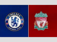Chelsea Vs Liverpool Telecast Channels in India, IST Time