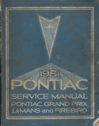 all car manuals free 1981 pontiac grand prix engine control 1981 pontiac grand prix lemans firebird service manual