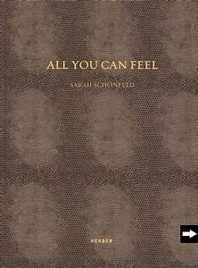 Sarah schonfeld all you can feel for All you can feel