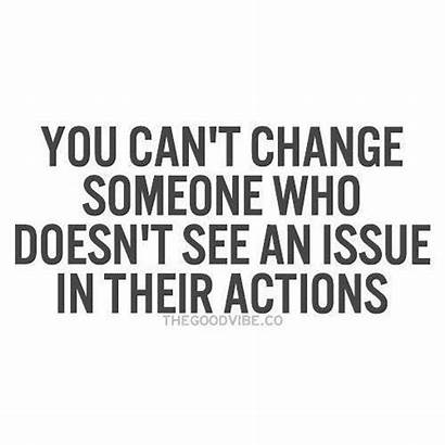 Quotes Actions Change Words Help Someone Want