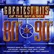 Greatest Hits of the '80's & '90's - Various Artists ...