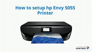 How To Setup Hp Envy 5055 Printer