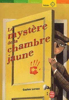 la chambre jaune le mystère de la chambre jaune livraddict