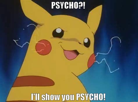 Pikachu Meme Psycho Pikachu Quickmeme