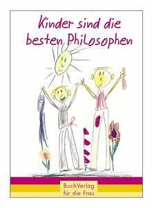 Was Sind Die Besten Bratpfannen : buchverlag f r die frau kinder sind die besten philosophen ~ Markanthonyermac.com Haus und Dekorationen