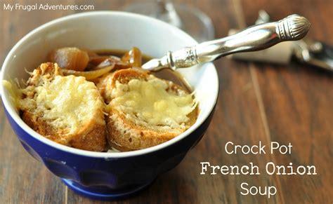 soup in crock pot crockpot french onion soup recipe dishmaps