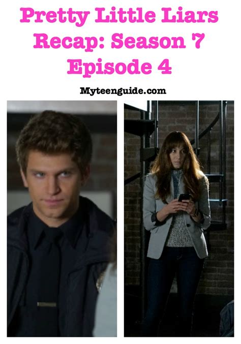 pretty liars resume season 4 pretty liars recap season 7 episode 4
