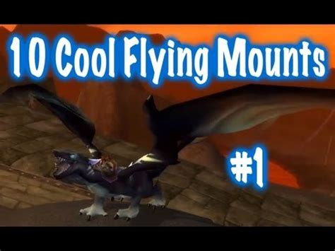 10 cool world of warcraft flying mounts 1 youtube