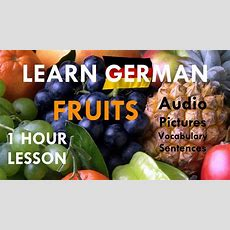 Learn German ️ Video Lesson 1 Hour Fruits 🍎🍌🍉🍇🍓🍍 ️ Pictures + Vocabulary + Useful Sentences