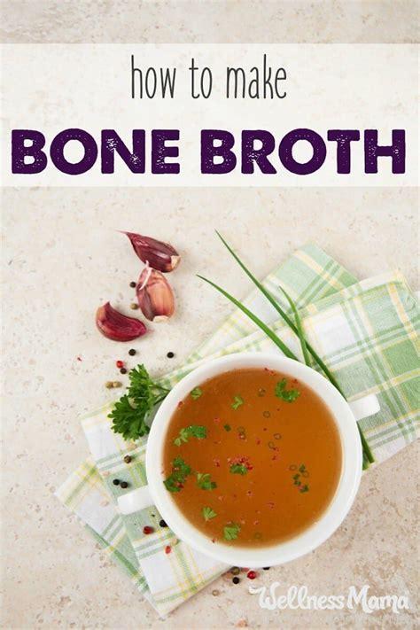How To Make Homemade Bone Broth  Wellness Mama