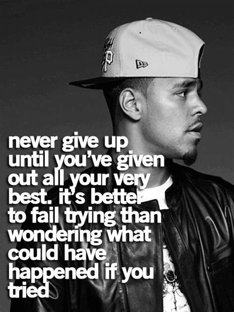 Never give up | J cole, Best quotes ever, Rapper quotes