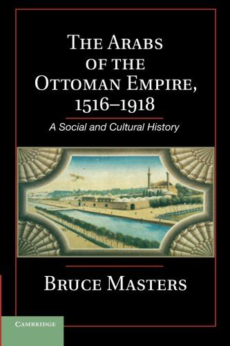 Ottoman Empire Social - the arabs of the ottoman empire 1516 1918 a social and