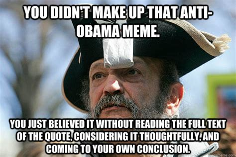 Anti Obama Meme - you didn t make up that anti obama meme you just believed it without reading the full text of