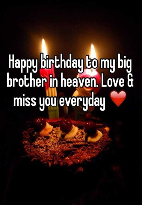 happy birthday   big brother  heaven love