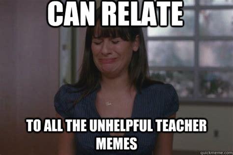 Teacher Problems Meme - can relate to all the unhelpful teacher memes high school problems quickmeme