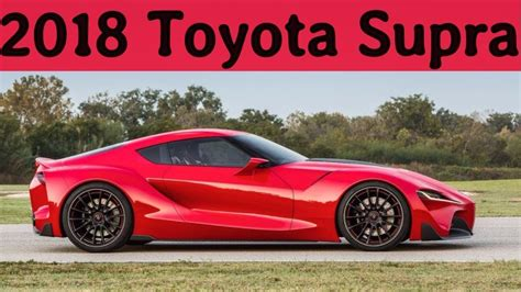 2018 Toyota Supra Review, Design, Engine, Price And