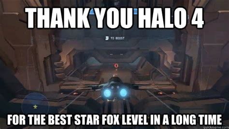 Star Fox Meme - as a life long star fox fan i d like to thank halo 4 for this gaming