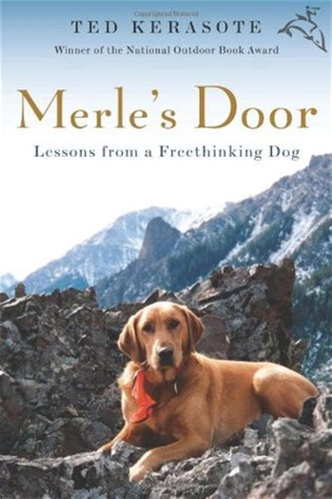 merles door lessons   freethinking dog  ted kerasote reviews discussion bookclubs