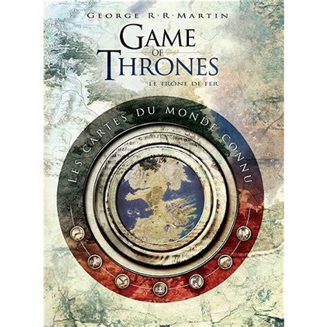 Carte Monde Of Thrones by Of Thrones Le Tr 244 Ne De Fer Les Cartes Du Monde
