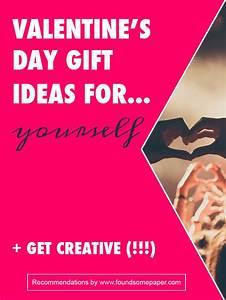 Valentines-Day-Gifts-For-yourself-2-FoundSomePaper.jpg